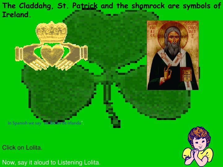 The Claddahg, St. Patrick and the shamrock are symbols of