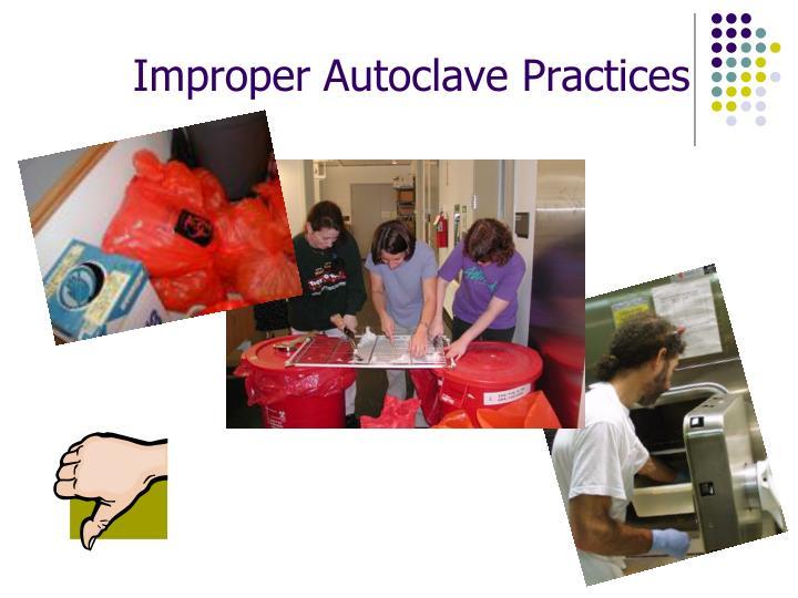 Improper Autoclave Practices