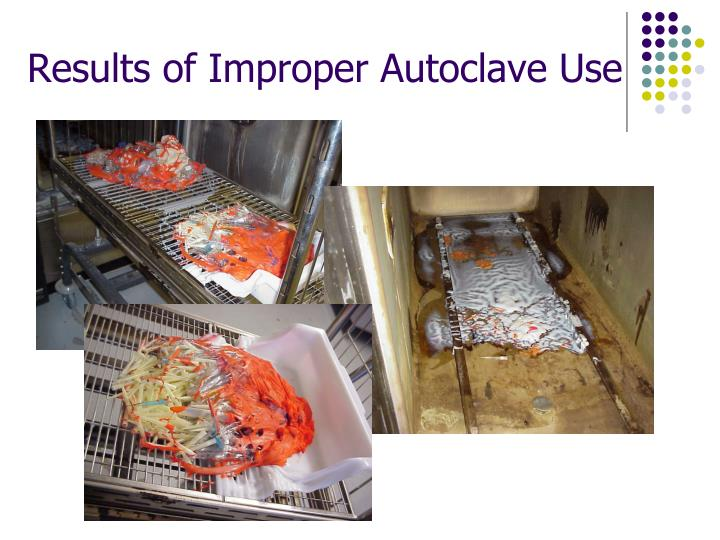Results of Improper Autoclave Use