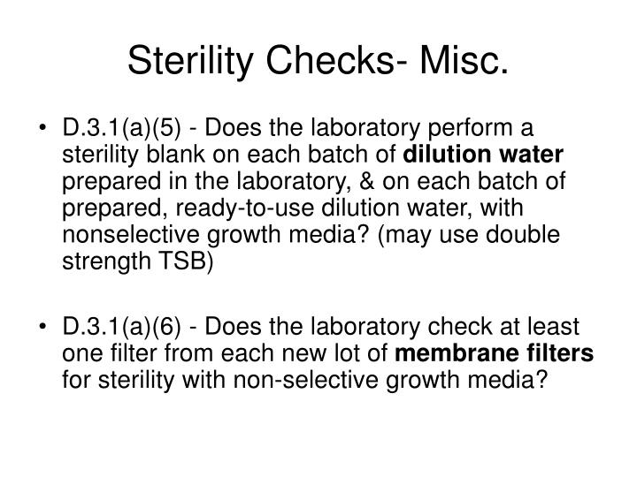 Sterility Checks- Misc.