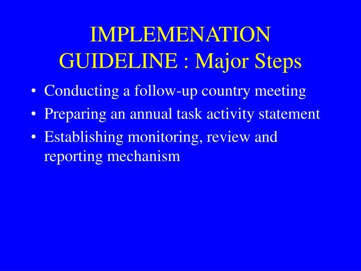 IMPLEMENATION GUIDELINE : Major Steps