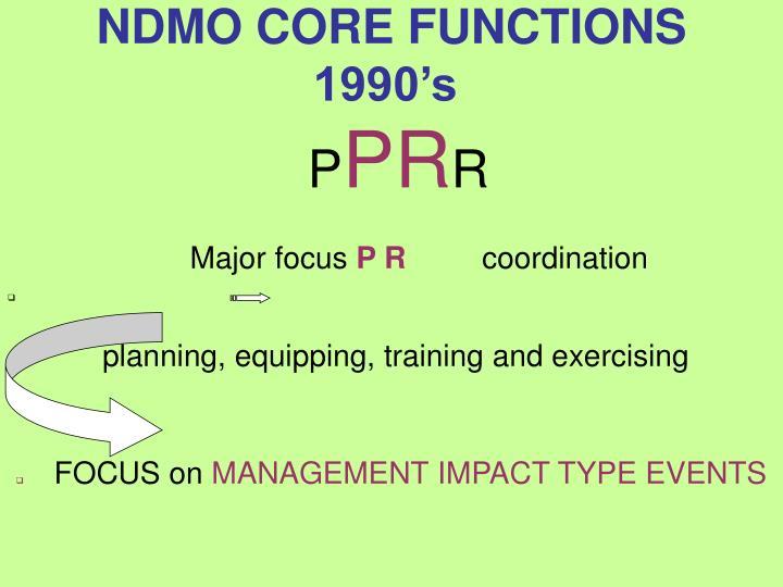 NDMO CORE FUNCTIONS 1990's