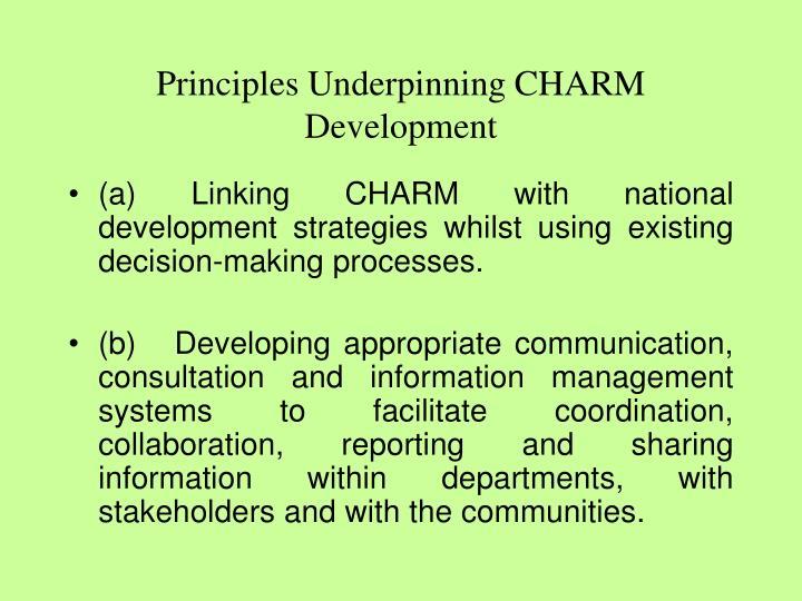 Principles Underpinning CHARM Development
