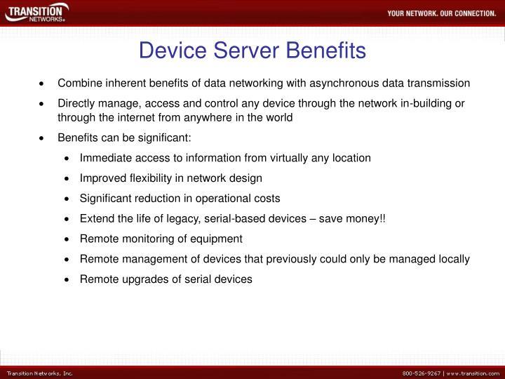 Device Server Benefits