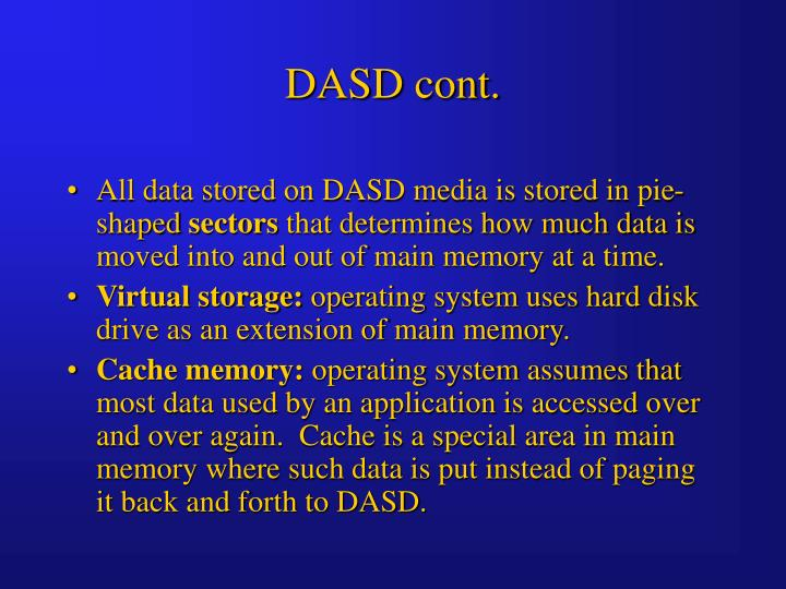 DASD cont.