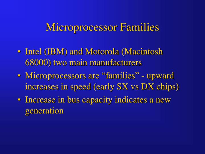 Microprocessor Families