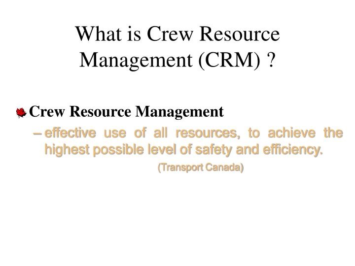 crew resource management aviation Human error accounts for up to 80% of accidents in civil aviation this course examines the complex threat and error environments common to today's workplace, providing best practices to increase flight safety a recognized standard throughout the industry, iata's crew resource management (crm) training is used by.