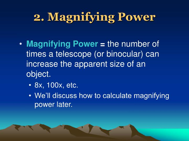 2. Magnifying Power