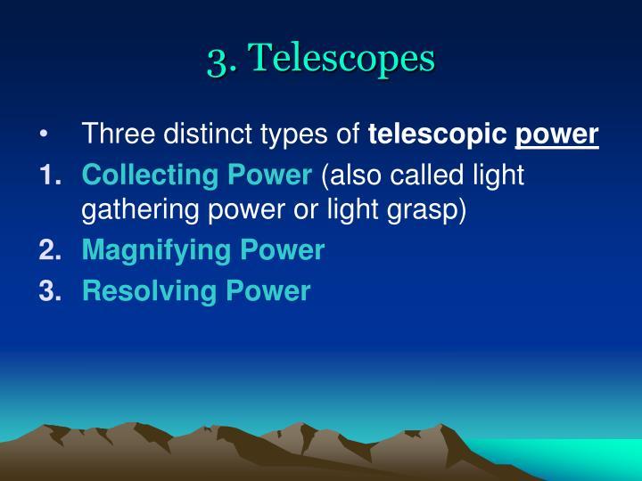 3. Telescopes