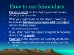 how to use binoculars