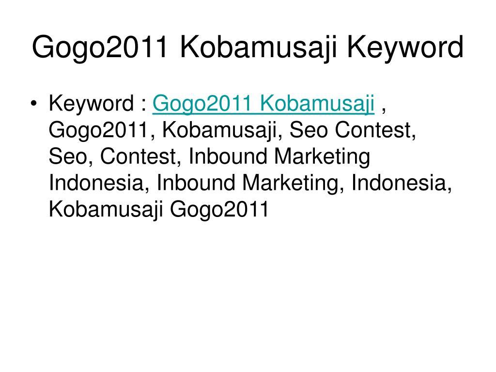 Gogo2011 Kobamusaji Keyword