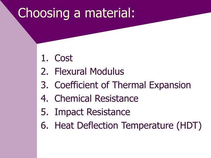 Choosing a material:
