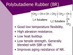 polybutadiene rubber br