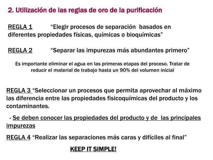 2. Utilizacin de las reglas de oro de la purificacin