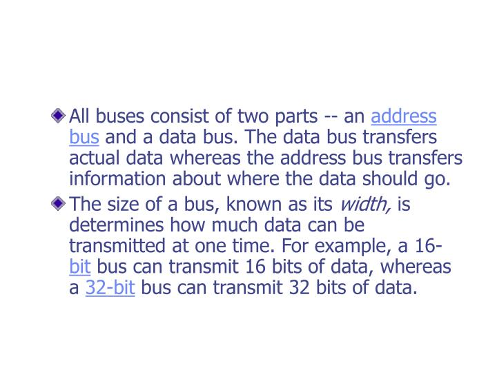 All buses consist of two parts -- an
