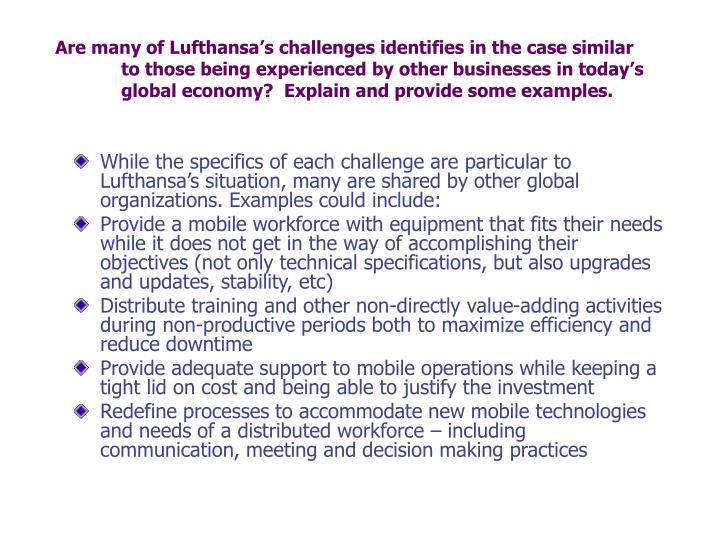 Are many of Lufthansa's challenges identifies in the case similar to those being experienced by other businesses in today's global economy?  Explain and provide some examples.