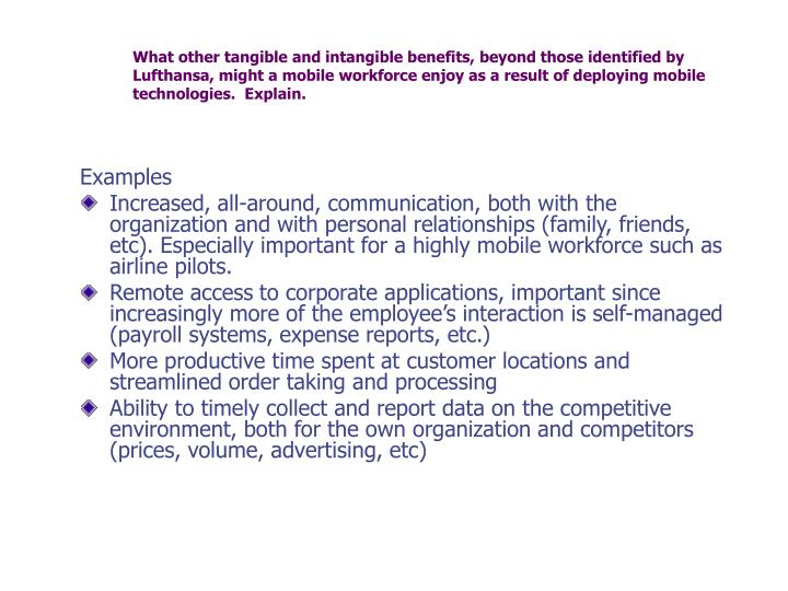 What other tangible and intangible benefits, beyond those identified by Lufthansa, might a mobile workforce enjoy as a result of deploying mobile technologies.  Explain.