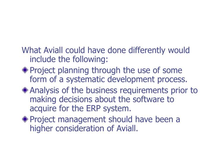 What Aviall could have done differently would include the following: