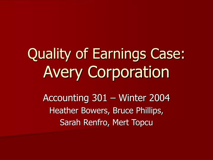 Quality of earnings case avery corporation