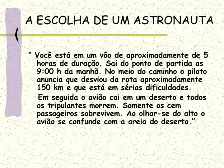 A ESCOLHA DE UM ASTRONAUTA