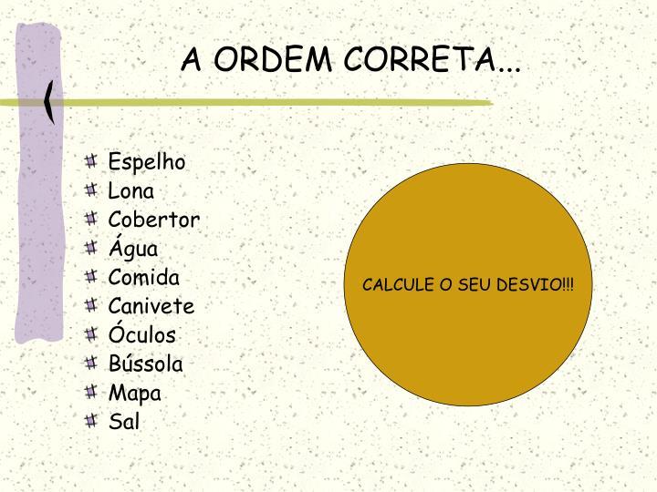 A ORDEM CORRETA...