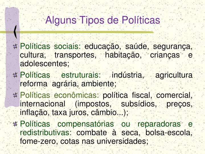 Alguns Tipos de Políticas