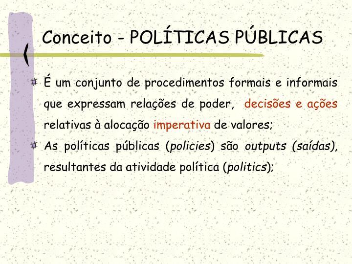 Conceito - POLÍTICAS PÚBLICAS