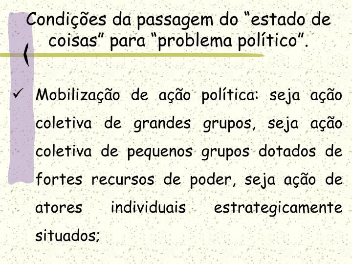 """Condições da passagem do """"estado de coisas"""" para """"problema político""""."""