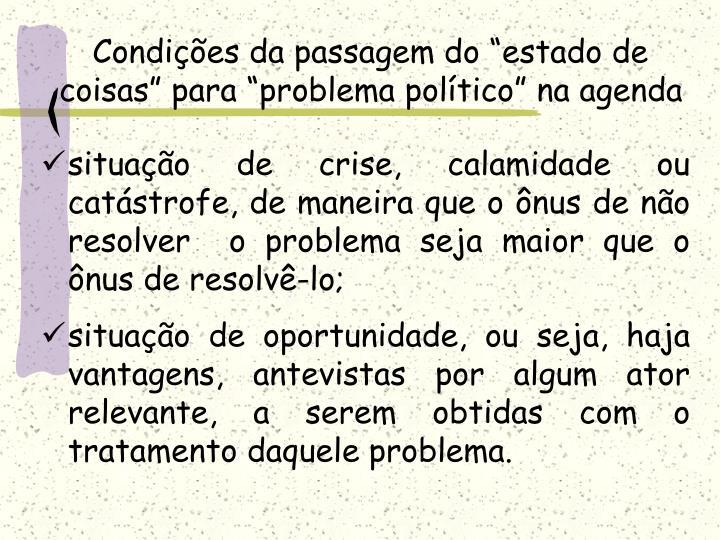 """Condições da passagem do """"estado de coisas"""" para """"problema político"""" na agenda"""