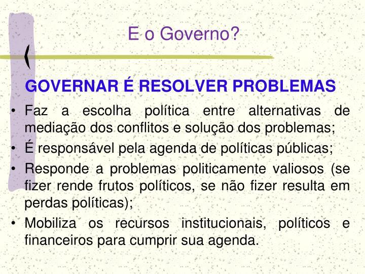 E o Governo?