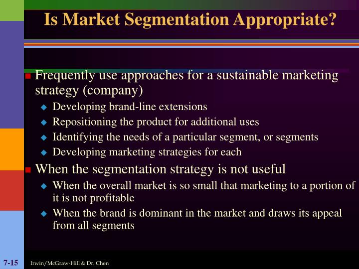 Is Market Segmentation Appropriate?