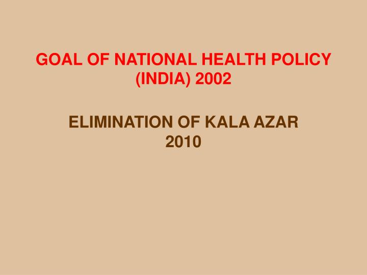GOAL OF NATIONAL HEALTH POLICY (INDIA) 2002
