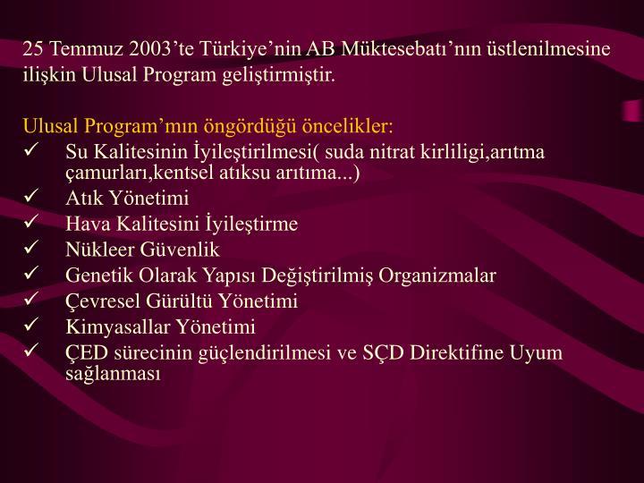 25 Temmuz 2003'te Türkiye'nin AB Müktesebatı'nın üstlenilmesine