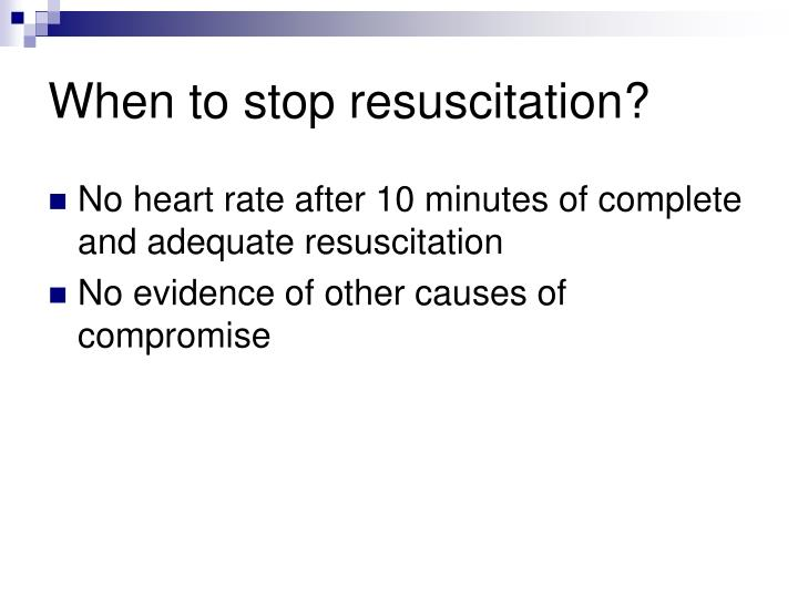 When to stop resuscitation?