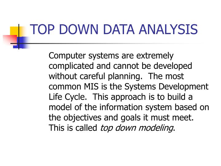 TOP DOWN DATA ANALYSIS