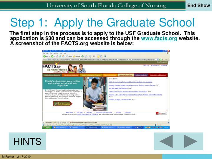 Step 1:  Apply the Graduate School