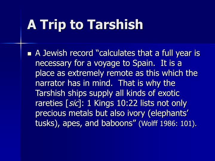 A Trip to Tarshish