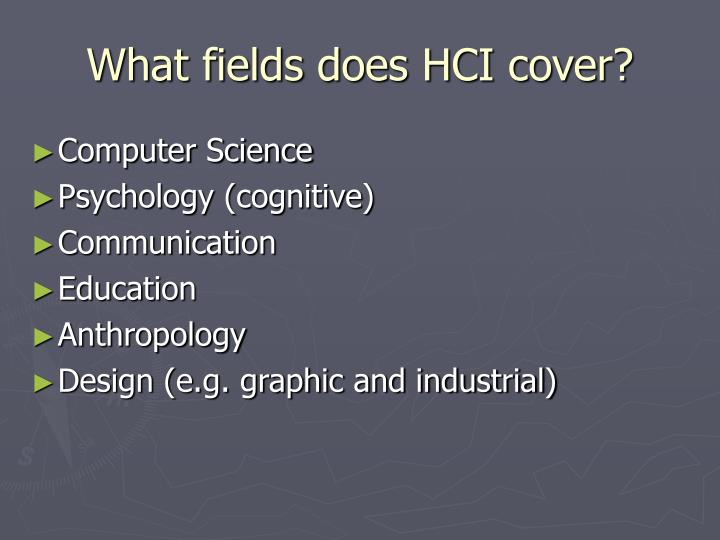 What fields does HCI cover?