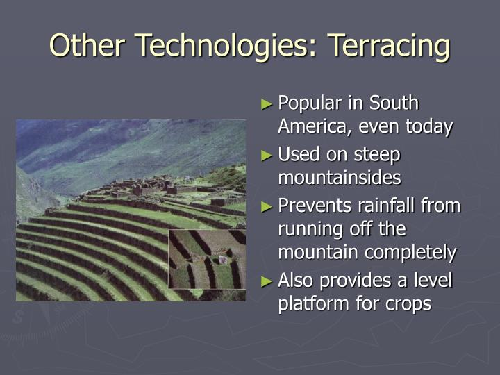 Other Technologies: Terracing
