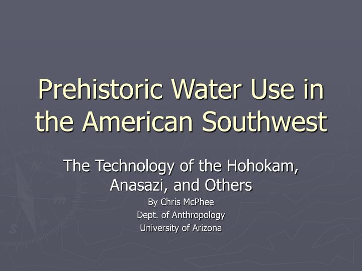 Prehistoric water use in the american southwest