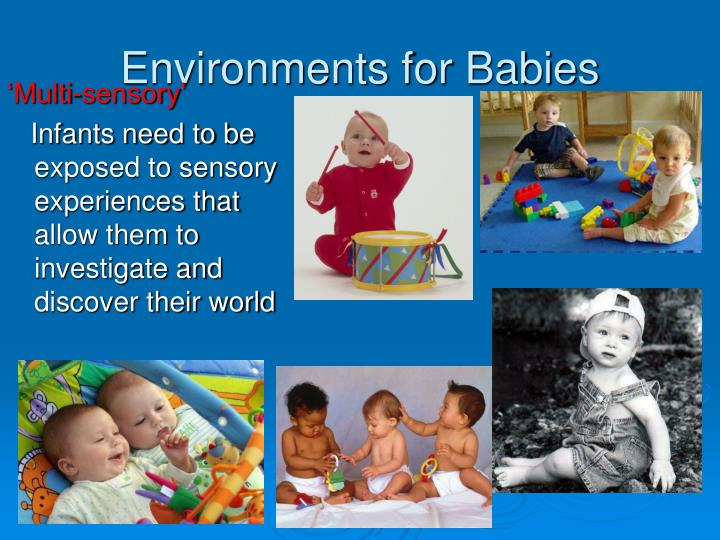Environments for Babies