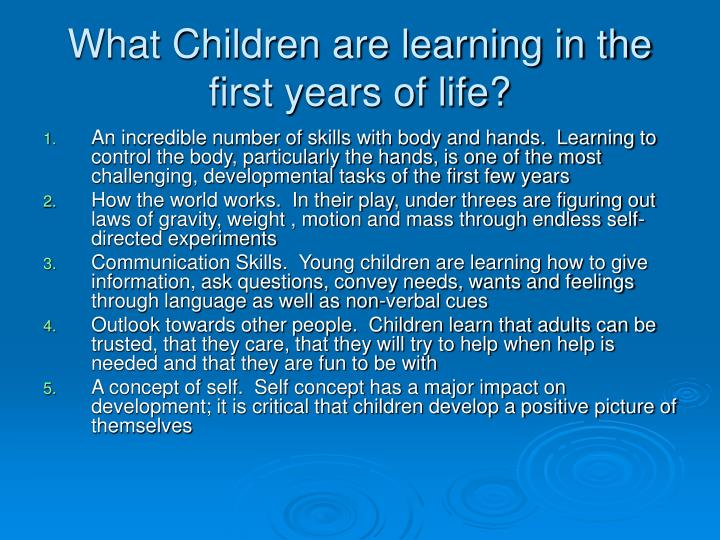 What Children are learning in the first years of life?