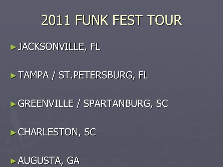 2011 FUNK FEST TOUR
