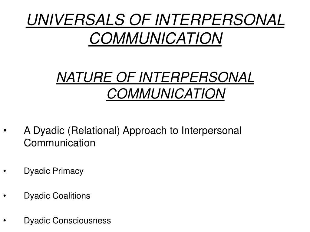 UNIVERSALS OF INTERPERSONAL COMMUNICATION