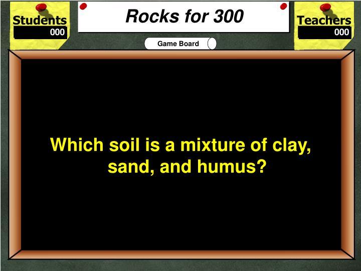 Rocks for 300