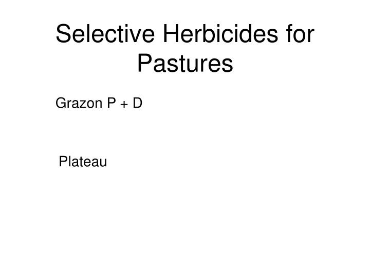 Selective Herbicides for Pastures