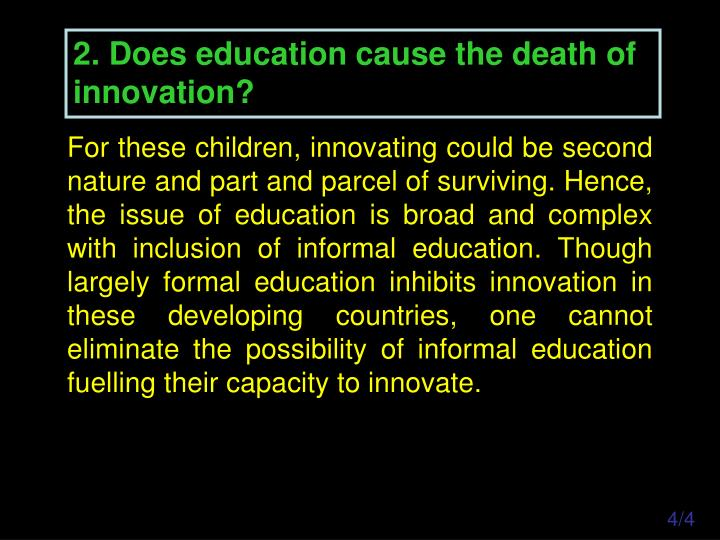 2. Does education cause the death of innovation?