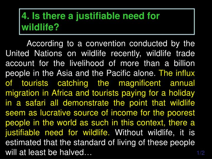 4. Is there a justifiable need for wildlife?