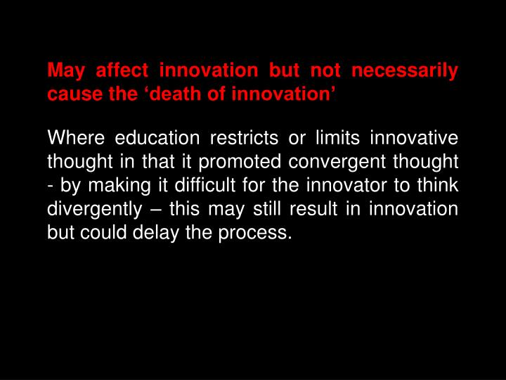 May affect innovation but not necessarily cause the 'death of innovation'