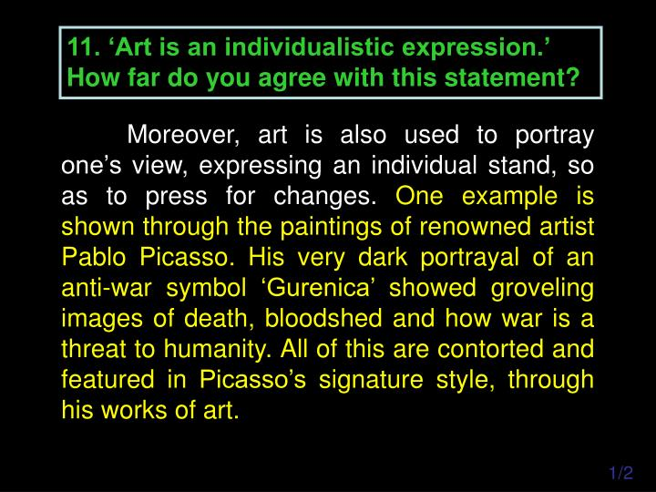 11. 'Art is an individualistic expression.' How far do you agree with this statement?